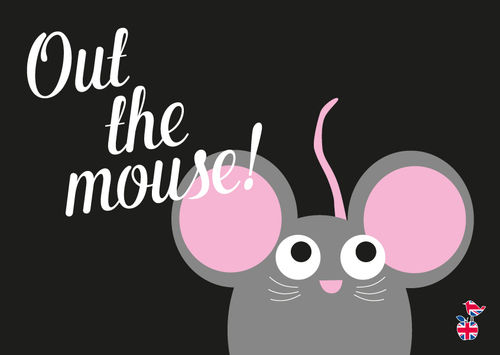 "Denglische Postkarte ""Out the mouse"""