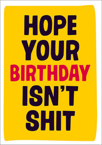 "Dean Morris Cards ""Hope Your Birthday isn't Shit"""